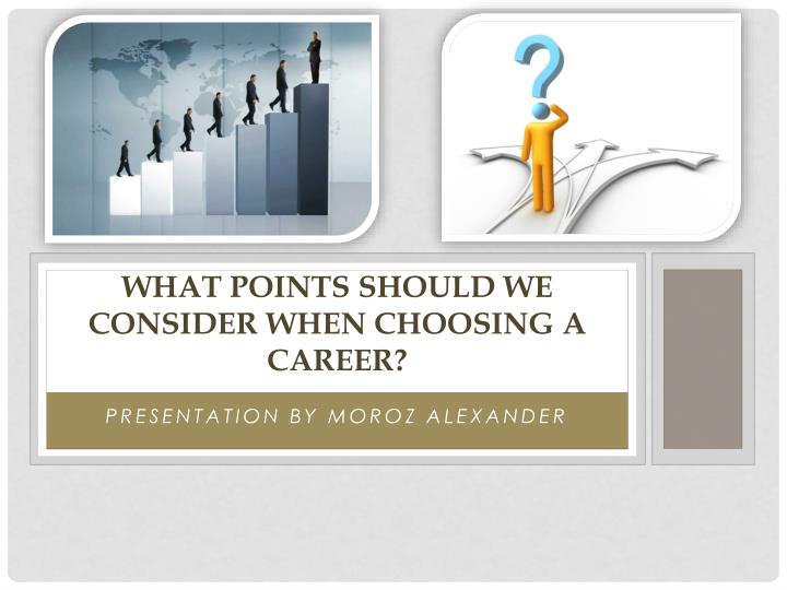 What points should we consider when choosing a career