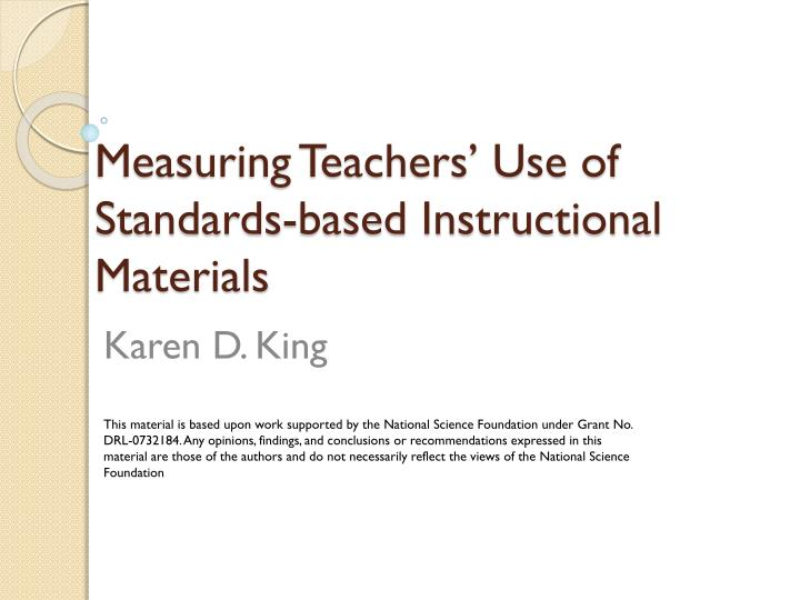 Measuring teachers use of standards based instructional materials