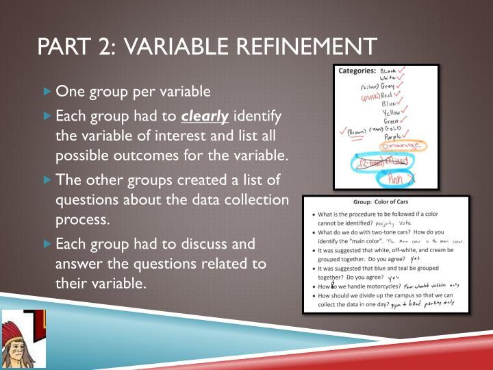 Part 2:  Variable Refinement
