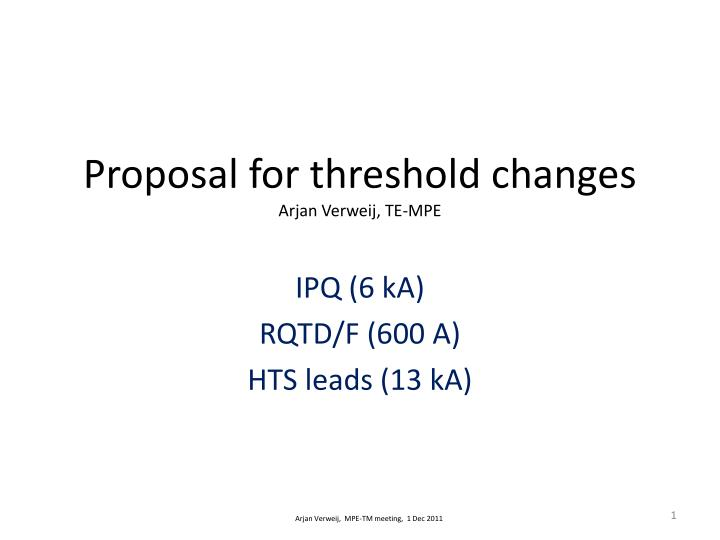 Proposal for threshold changes arjan verweij te mpe