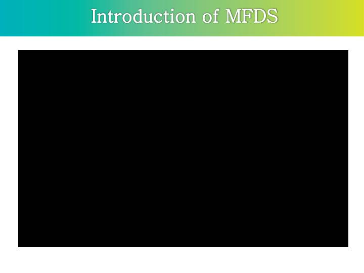 Introduction of MFDS