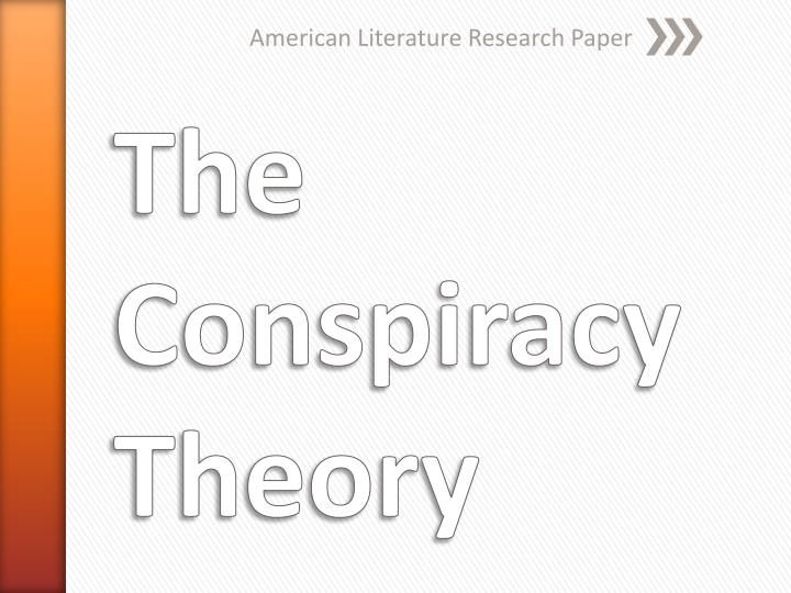 conspiracy theory research paper Essays - largest database of quality sample essays and research papers on 9 11 conspiracy theory essay.