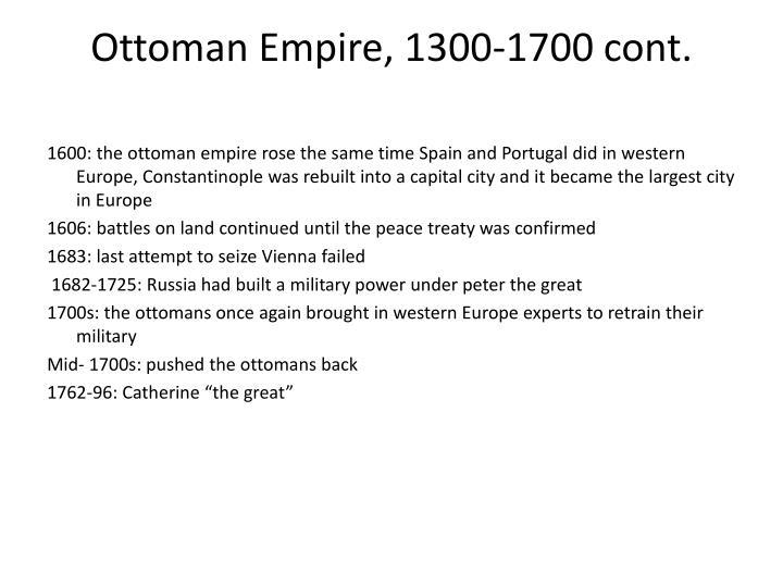 Ottoman Empire, 1300-1700 cont.