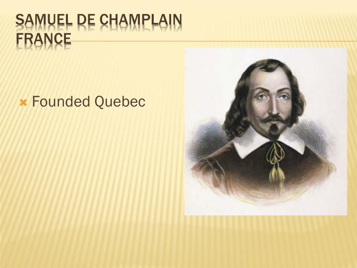 Founded Quebec