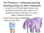 air pressure molecules pushing exerting force on other molecules