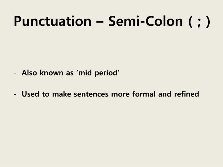 Punctuation – Semi-Colon ( ; )