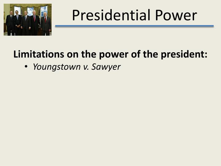 Limitations on the power of the president: