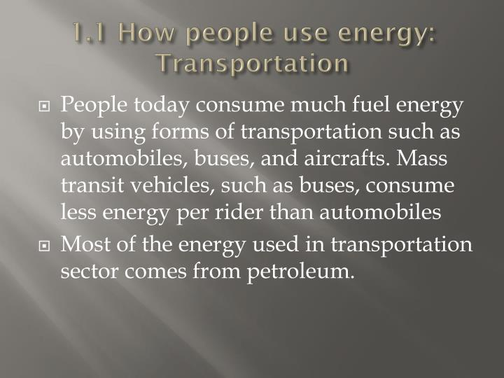 1.1 How people use energy: