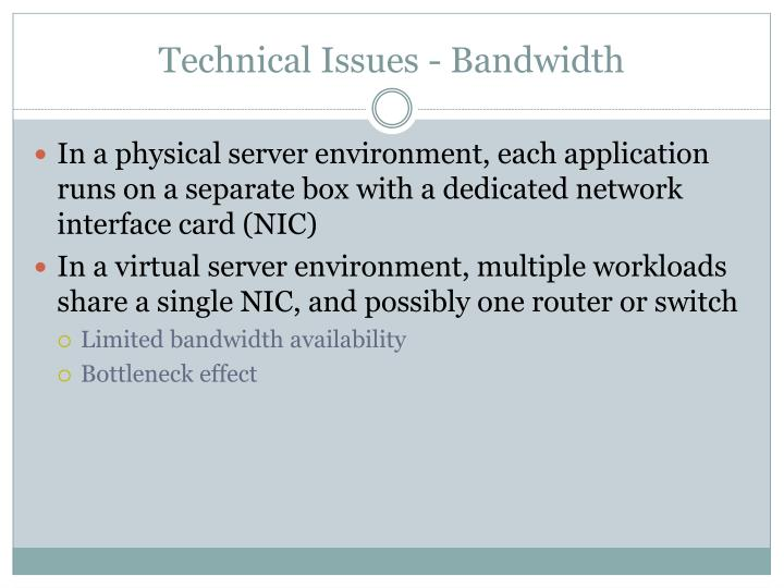 Technical Issues - Bandwidth