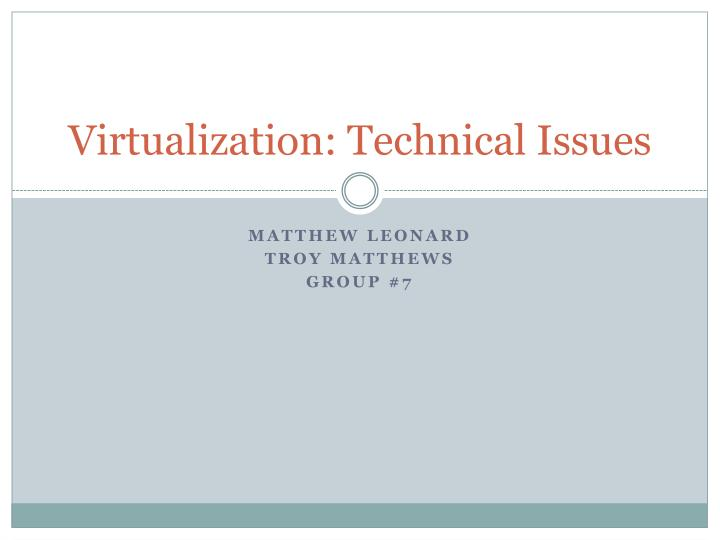 Virtualization: Technical Issues