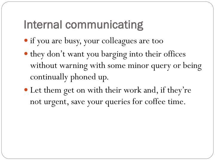 Internal communicating