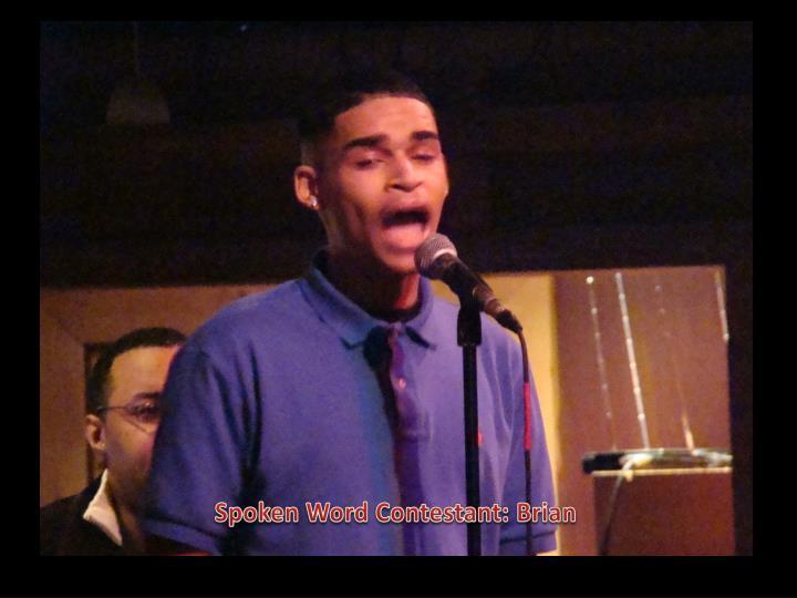 Spoken Word Contestant: Brian