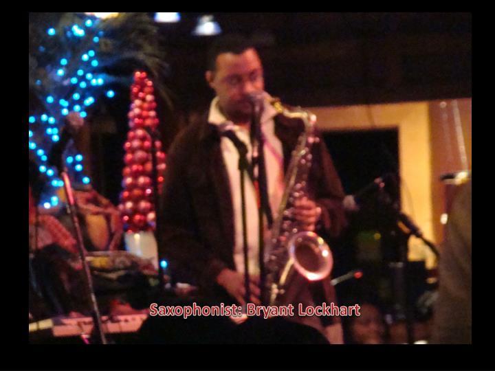 Saxophonist: Bryant Lockhart