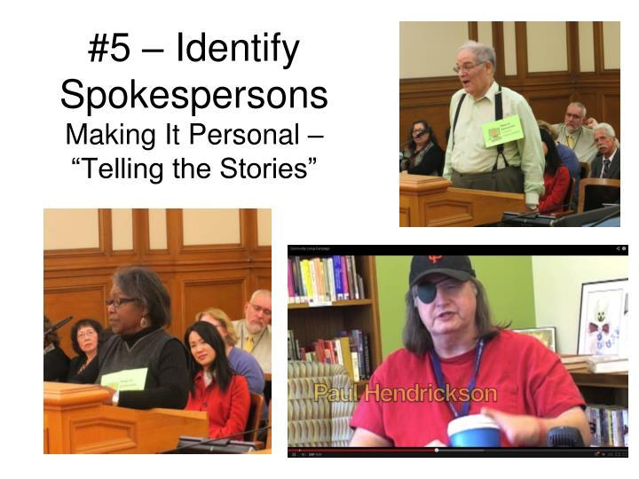 #5 – Identify Spokespersons