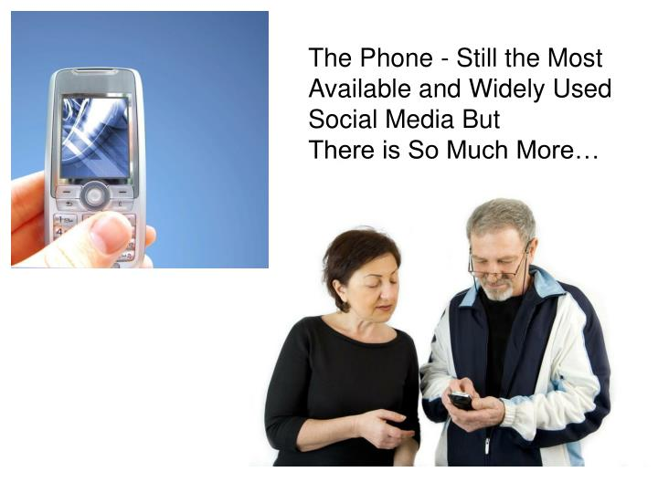 The Phone - Still the Most Available and Widely Used Social Media But