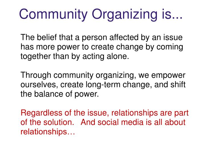 Community Organizing is...