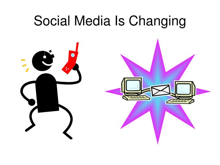 Social Media Is Changing