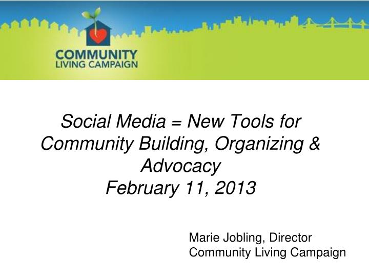 Social media new tools for community building organizing advocacy february 11 2013