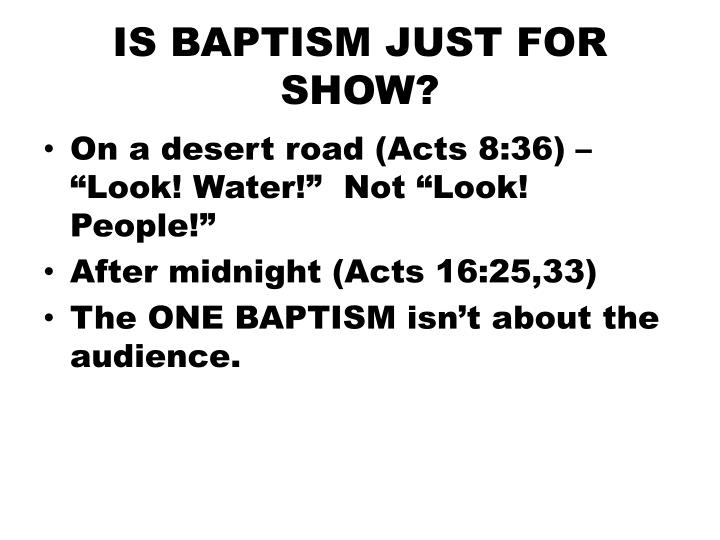IS BAPTISM JUST FOR SHOW?