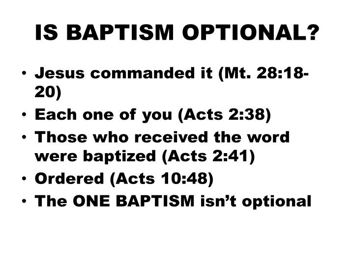 IS BAPTISM OPTIONAL?