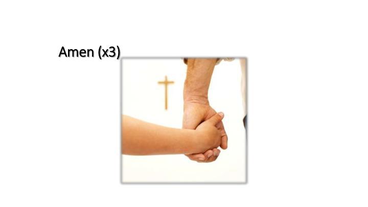 Amen (x3)