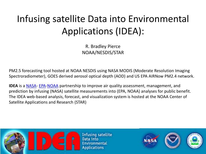 Infusing satellite Data into Environmental Applications (