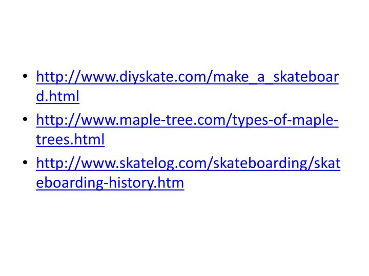 http://www.diyskate.com/make_a_skateboard.html