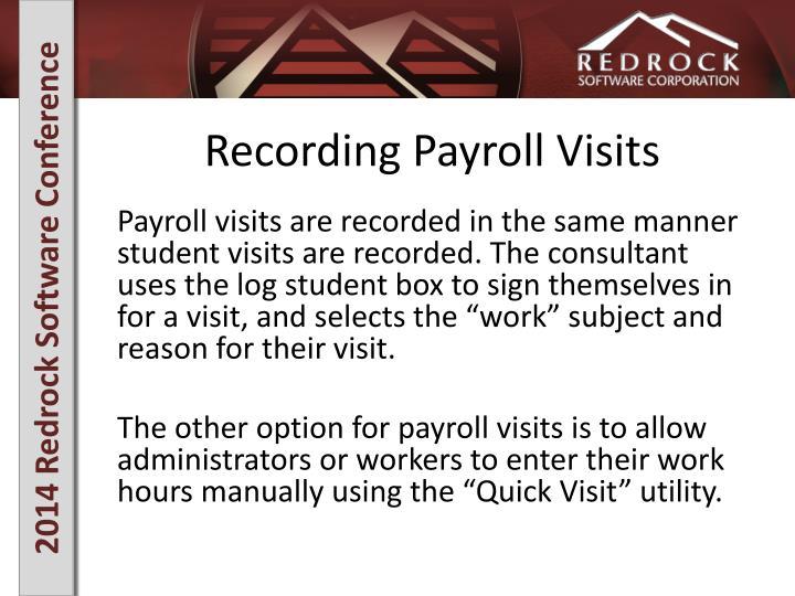 Recording Payroll Visits