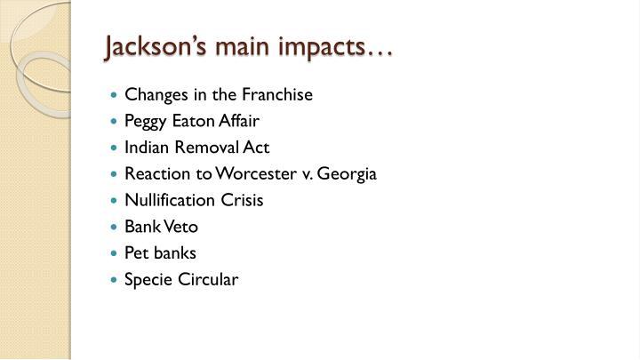 Jackson's main impacts…