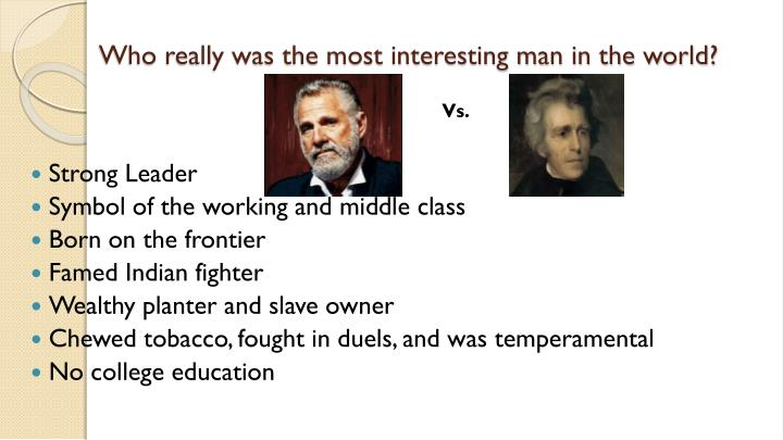 Who really was the most interesting man in the world?