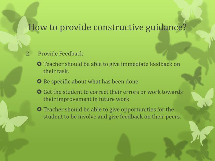 How to provide constructive guidance?