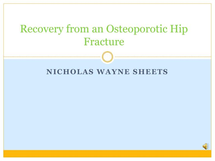 Recovery from an osteoporotic hip fracture