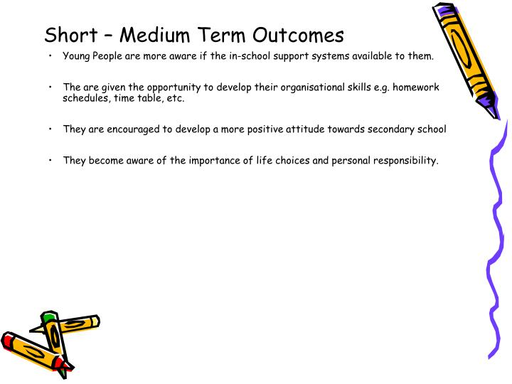 Short – Medium Term Outcomes
