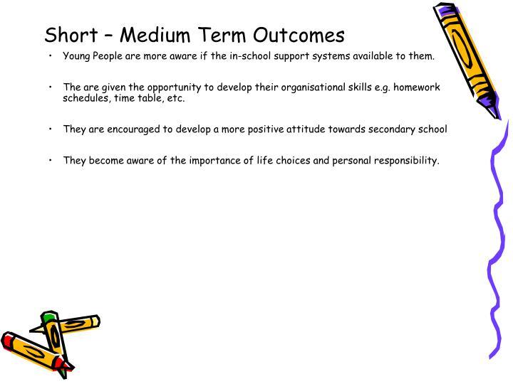 Short – Medium Term Outcomes
