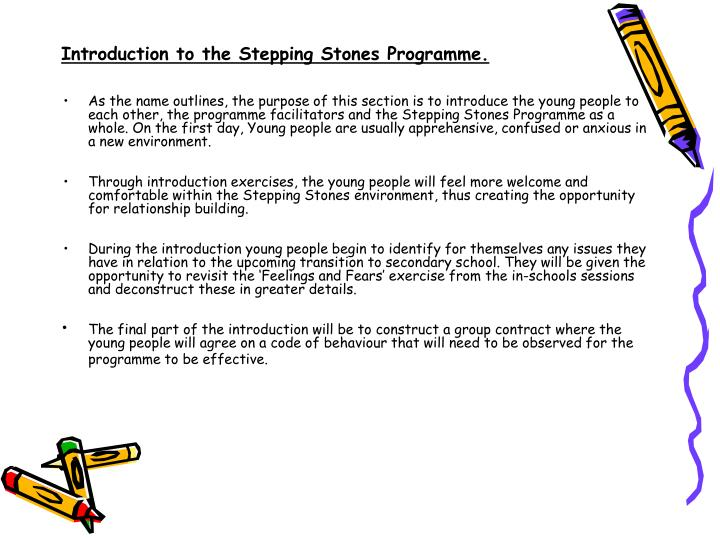Introduction to the Stepping Stones Programme.