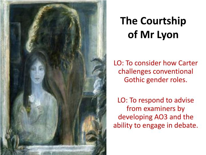 the courtship of mr lyon The courtship of mr lyon outside her kitchen window, the hedgerow glistened as if the snow possessed a light of its own when the sky darkened towards evening, an.