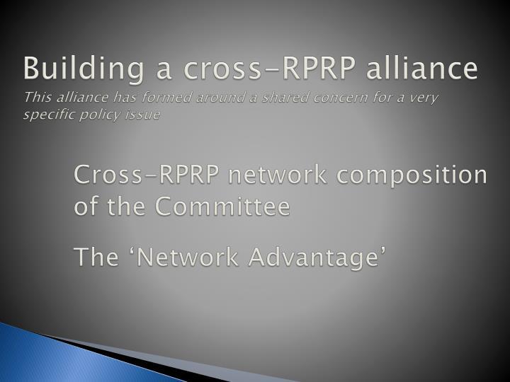Building a cross-RPRP alliance