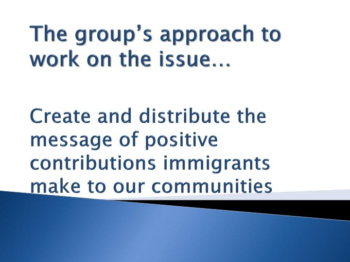 The group's approach to work on the issue…