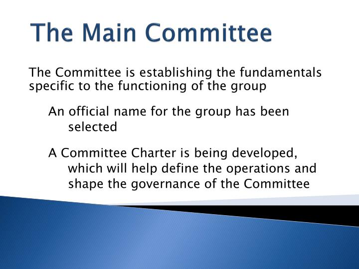 The Main Committee