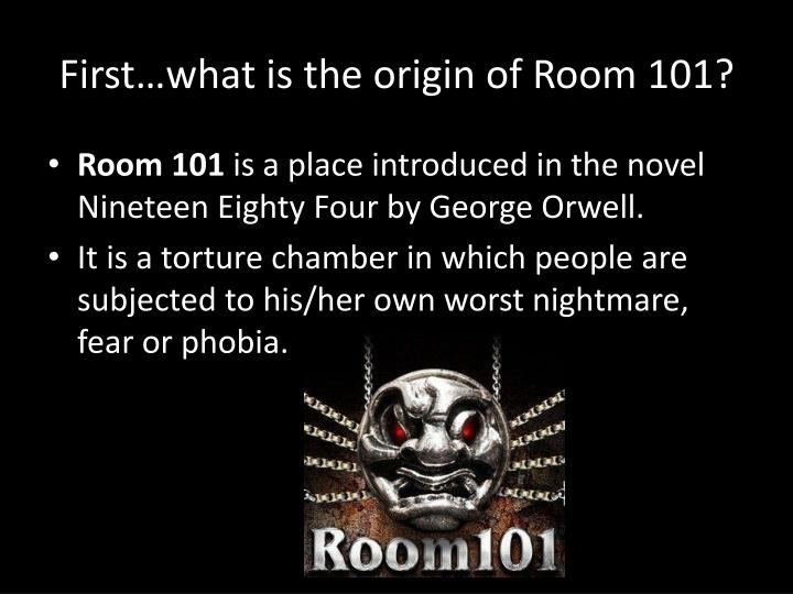 First what is the origin of room 101