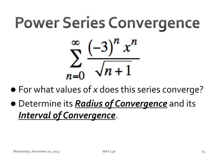 Power Series Convergence