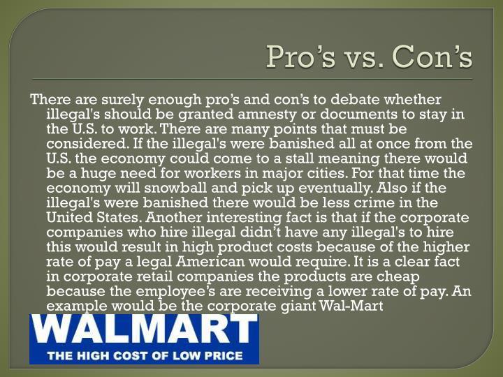 Pro's vs. Con's