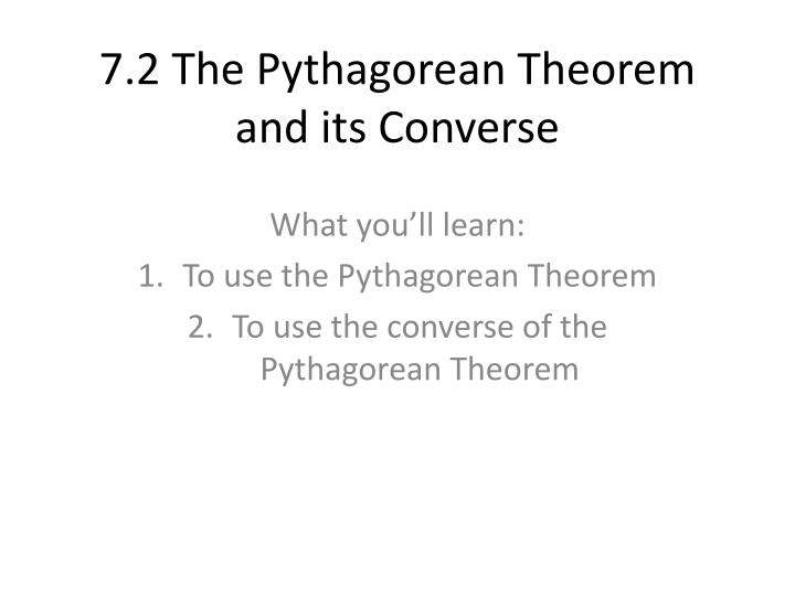 7 2 the pythagorean theorem and its converse