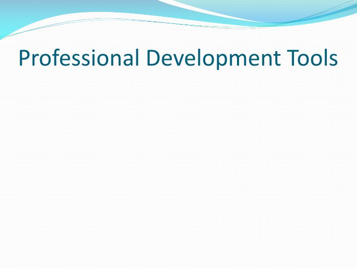 Professional Development Tools