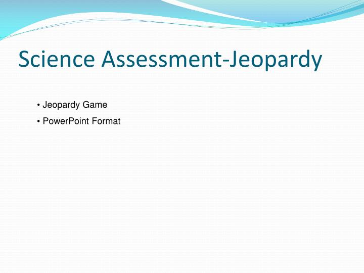 Science Assessment-Jeopardy