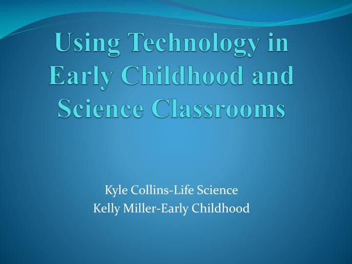using technology in early childhood and science classrooms