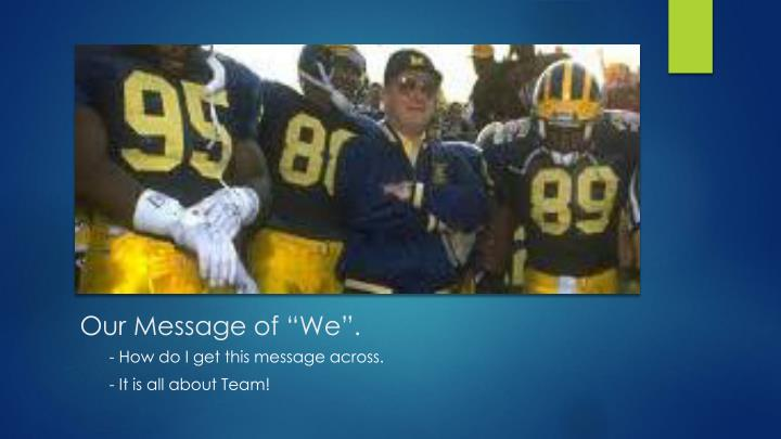 """Our Message of """"We""""."""