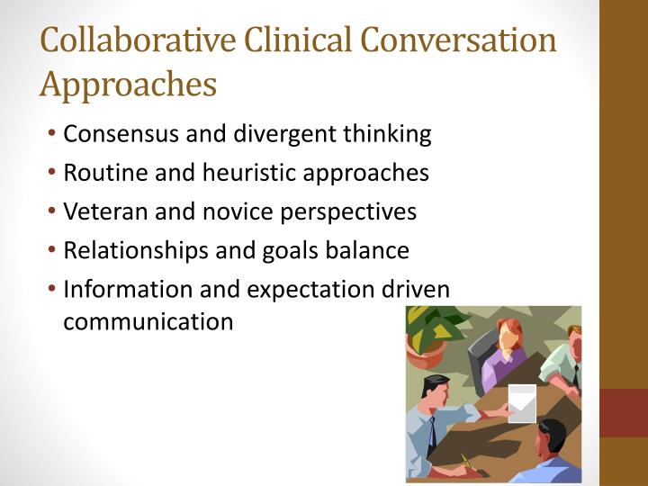 Collaborative Clinical Conversation Approaches