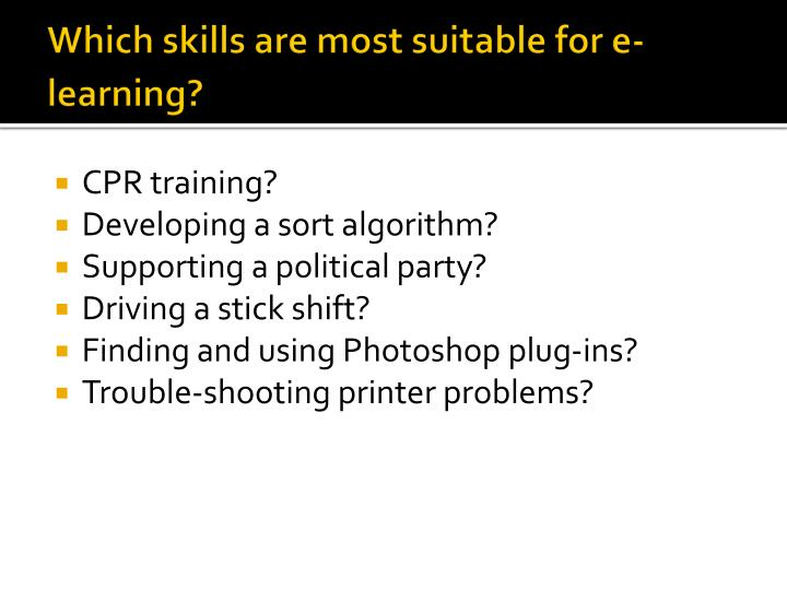 Which skills are most suitable for e-learning?
