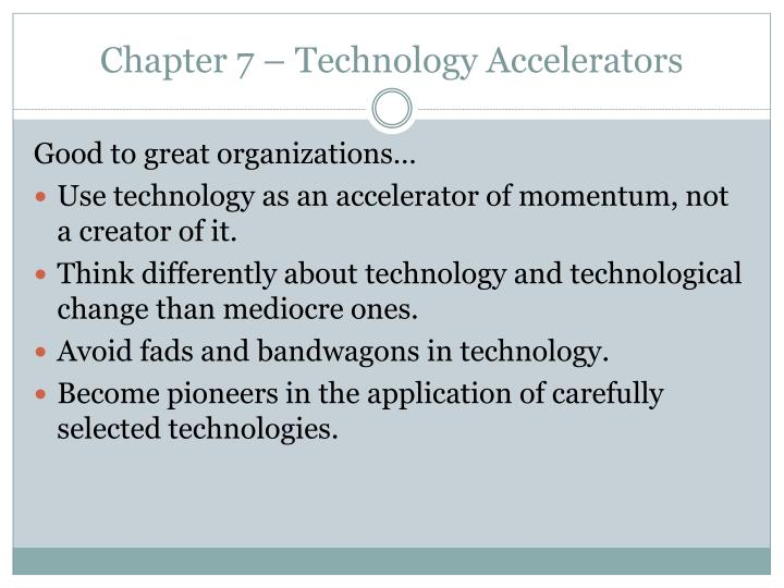 Chapter 7 technology accelerators